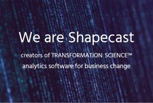 shapecast.com creators of transformation science